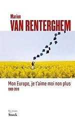 Mon Europe, Je t'aime moi non Plus de Marion Van Renterghem de Marion Van Renterghem