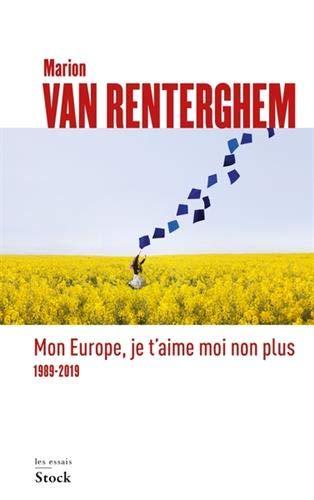 Mon Europe, Je t'aime moi non Plus de Marion Van Renterghem par  (Broché - May 9, 2019)