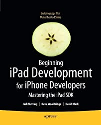 Beginning iPad Development for iPhone Developers: Mastering the iPad SDK by Jack Nutting (2010-08-10)