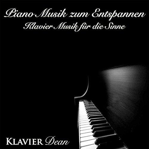 Piano Musik zum Entspannen - Klavier Musik für die Sinne
