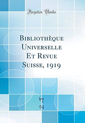 Bibliothèque Universelle Et Revue Suisse, 1919 (Classic Reprint)