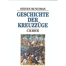 Geschichte der Kreuzzüge (Beck's Historische Bibliothek)