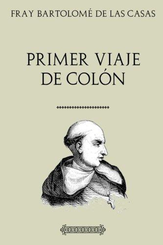 Primer Viaje del Almirante Colón: Según su diario de a bordo