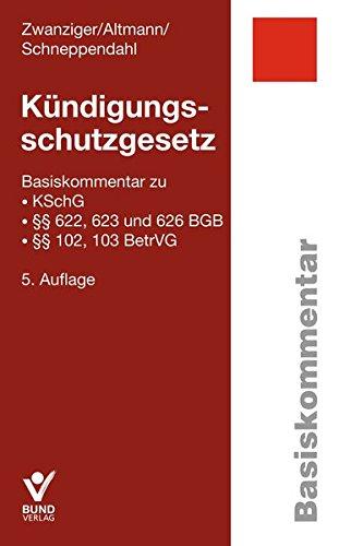 Kündigungsschutzgesetz: Basiskommentar zu KSchG, §§ 622, 623 und 626 BGB, §§ 102, 103 BetrVG (Basiskommentare)