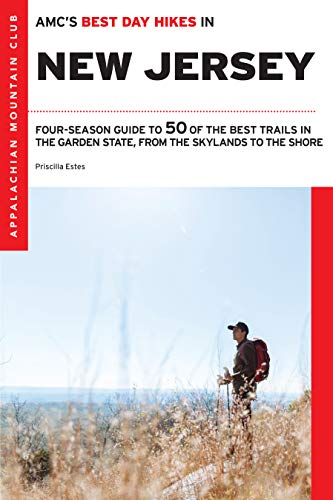 AMC's Best Day Hikes in New Jersey: Four-Season Guide to 50 of the Best Trails in the Garden State, from the Skylands to the Shore (English Edition)