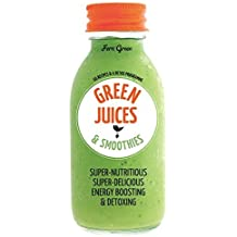 Green Juices & Smoothies: 66 recipes and a detox programme by Fern Green (4-May-2015) Paperback