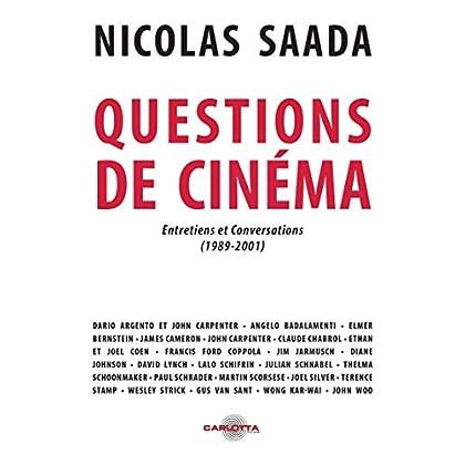 Questions de cinéma de Nicolas Saada ; Entretiens et conversations (1989-2001)