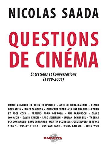 Questions de cinéma de Nicolas Saada ; Entretiens et conversations (1990-2001) par  Nicolas Saada