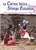 Scarica Libro La cucina della strega Eulusina Antiche e magiche ricette di marmellate e liquori (PDF,EPUB,MOBI) Online Italiano Gratis