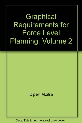 Graphical Requirements for Force Level Planning. Volume 2