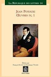 Jean Potocki - Oeuvres IV.1: Manuscrit Trouve a Saragosse (Version de 1810) (La R'Publique Des Lettres)