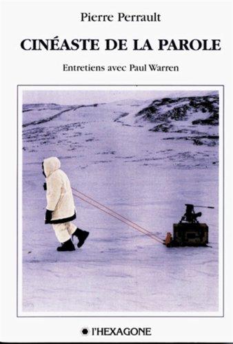 Cinéaste de la parole par Pierre Perrault
