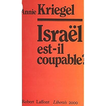 Israël est-il coupable ? (Libertés 2000)