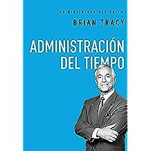 Administración del tiempo (La biblioteca del éxito)