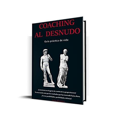 Guia Practica de Vida- Coaching al Desnudo por DHC JULIO ALVAREZ