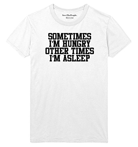 sometimes-im-hungry-other-times-im-asleep-t-shirt-medium-mens-unisex-white-unisex-save-the-people