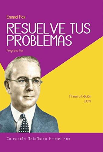 Resuelve tu Problemas (Colección Metafísica Cristiana) por Emmet fox