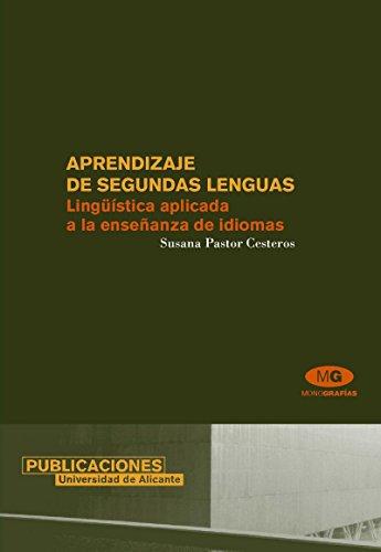 Aprendizaje de segundas lenguas: Lingüística aplicada a la enseñanza de idiomas (Monografías) por Susana Pastor Cesteros