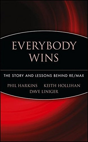 everybody-wins-the-story-and-lessons-behind-re-max-by-phil-harkins-2004-12-08