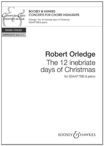 The 12 Inebriate Days of Christmas: gemischter Chor (SSAATTBB) und Klavier. Chorpartitur. (Concerts for Choirs Series)