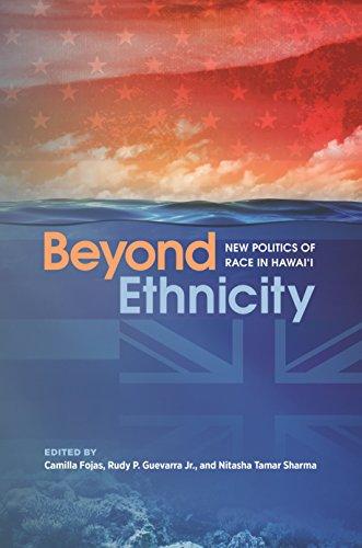 Beyond Ethnicity: New Politics of Race in Hawai'i (English Edition)