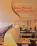 Büro, Mensch und Feng Shui: Raumpsychologie für innovative Arbeitsplätze - Margrit Lipczinsky, Helmut Boerner