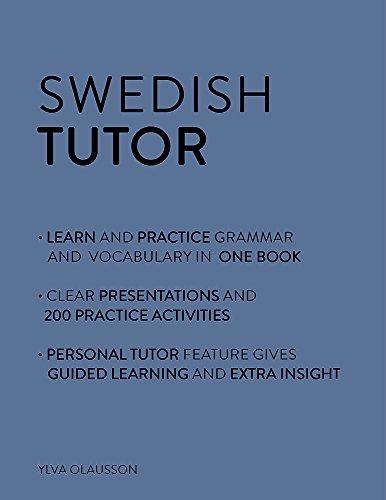 Swedish Tutor: Grammar and Vocabulary Workbook (Learn Swedish with Teach Yourself) : Advanced Beginner to Upper Intermediate Course: Advanced beginner to upper intermediate course