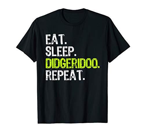 Eat Sleep Didgeridoo Repeat Funny Player Gift T-Shirt