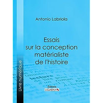 Essais sur la conception matérialiste de l'histoire