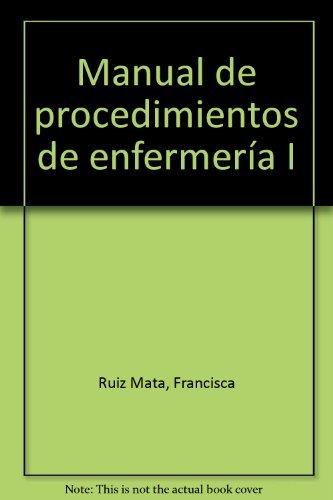 Manual de procedimentos de enfermer'a I: Programa de pr‡cticas de simulaci— (Trivium Infermeria) por Francisca Ruiz Mata
