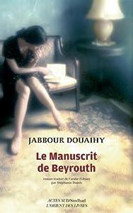 vignette de 'Le Manuscrit de Beyrouth (Jabbour DOUAIHY)'