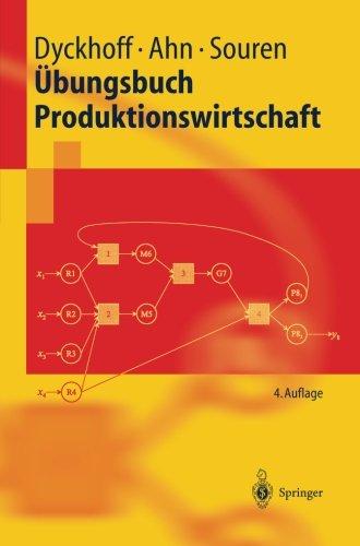 Übungsbuch Produktionswirtschaft (Springer-Lehrbuch) (German Edition)