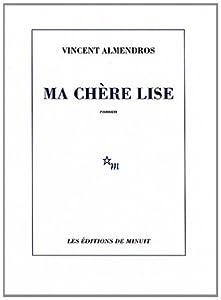vignette de 'Ma chère Lise (Vincent Almendros)'