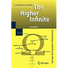 The Higher Infinite: Large Cardinals in Set Theory from Their Beginnings (Springer Monographs in Mathematics)