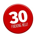 30th Birthday Badge Age 30 Today 76mm Pin Button Funny Novelty Gift Him & Her