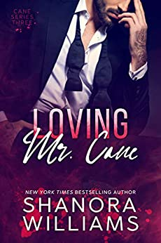 Loving Mr. Cane (Cane #3) by [Williams, Shanora]