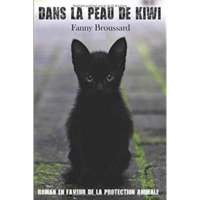 Dans la peau de Kiwi: Roman en faveur de la protection animale