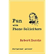 Fun with Phone Solicitors (English Edition)