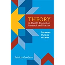 Theory in Health Promotion Research and Practice: Instructors Resource: Thinking Outside the Box