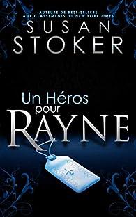 Un héros pour Rayne par Susan Stoker