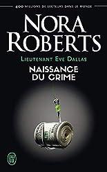 Lieutenant Eve Dallas (Tome 23) - Naissance du crime (Nora Roberts t. 8583)