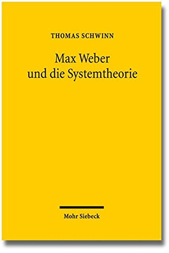 max-weber-und-die-systemtheorie-studien-zu-einer-handlungstheoretischen-makrosoziologie