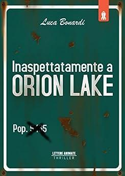 Inaspettatamente a Orion Lake di [Bonardi, Luca]