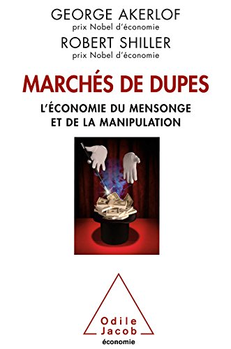Marchés de dupes: L'économie du mensonge et de la manipulation