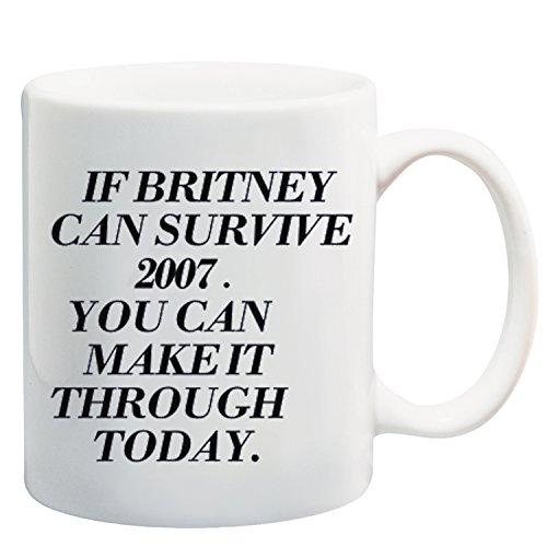 """""""Wenn Britney Überleben können Sie 2017, können Sie es durch Heute"""" weiß Tee Kaffee Becher Keramik Kaffee Tee Tasse perfekt für Valentines/Ostern/Sommer/Weihnachten/Geburtstag/Jahrestag Geschenk"""
