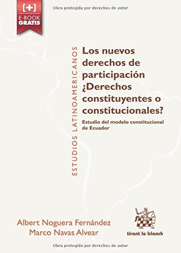 Los Nuevos Derechos de Participación ¿Derechos Constituyentes o Constitucionales? (Estudios Latinoamericanos)