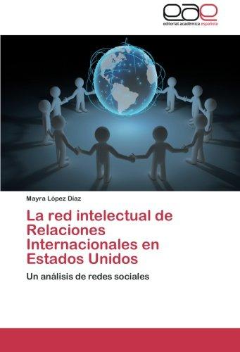 La Red Intelectual de Relaciones Internacionales En Estados Unidos