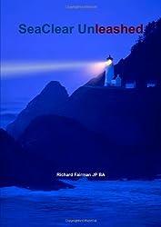 SeaClear Unleashed by Richard Fairman (2012-02-07)