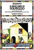 Il primo libro di solfeggio. In doppio pentagramma per chi suona il pianoforte, il violoncello, l'arpa. Livello preparatorio