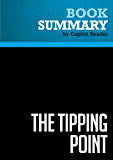 Summary: The Tipping Point - Malcolm Gladwell: How Little Things Can Make a Big Difference